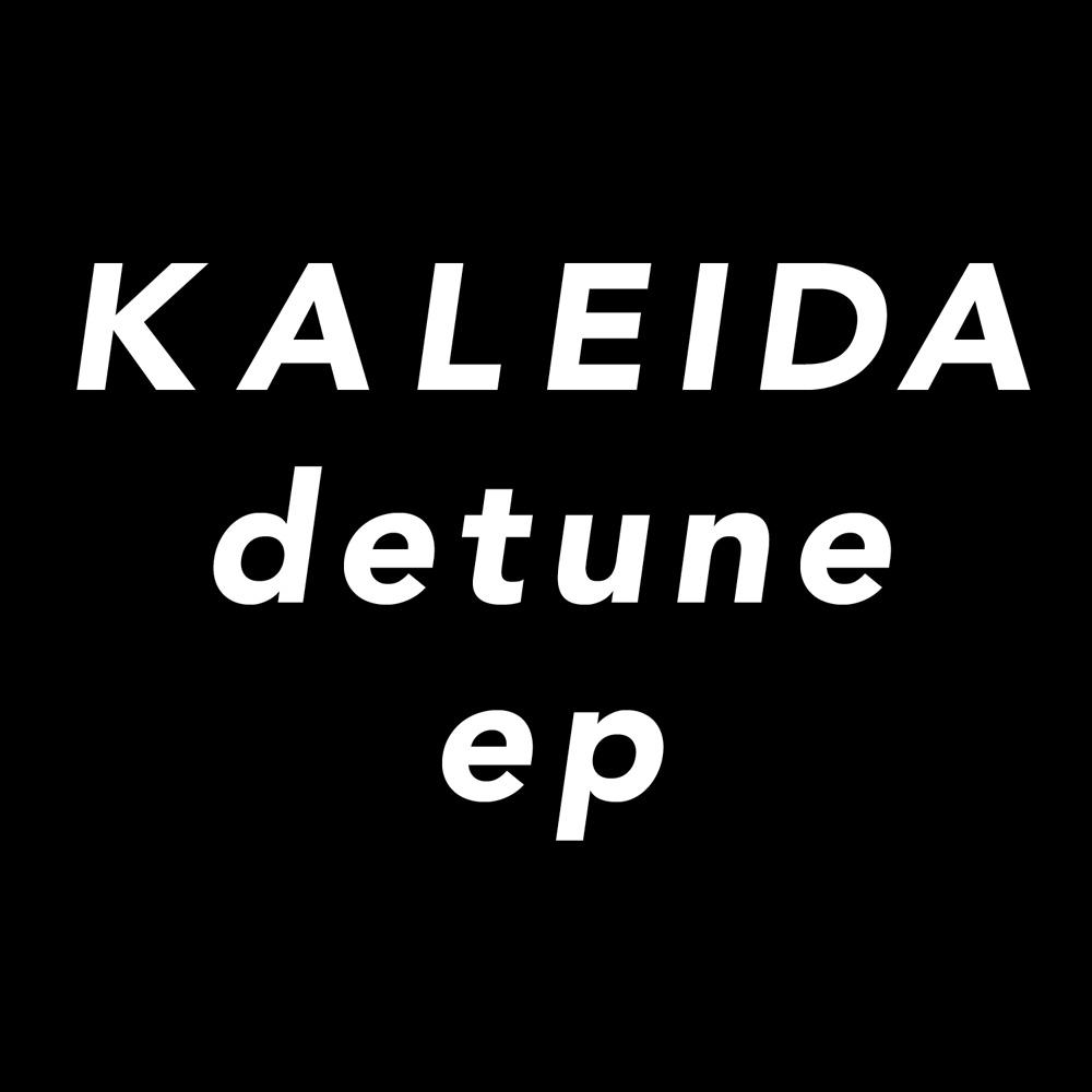 Kaleida - Detune EP